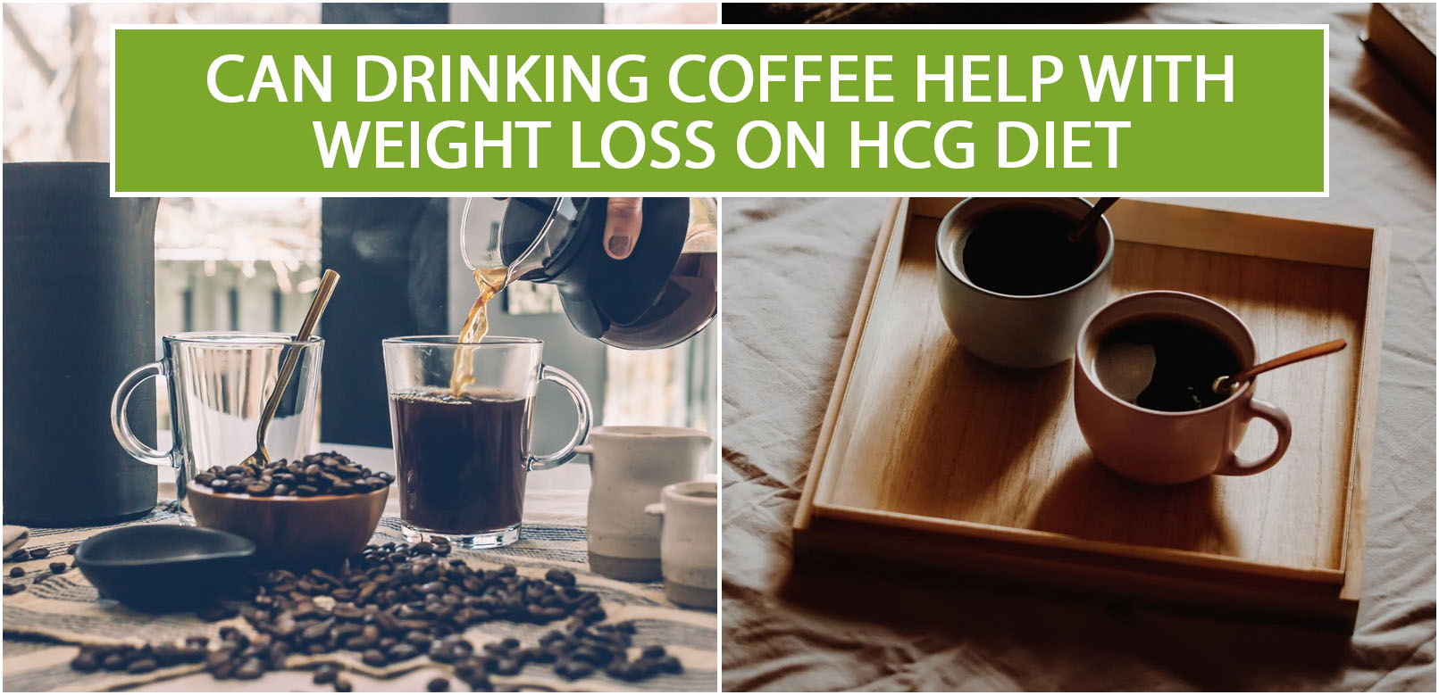 CAN DRINKING COFFEE HELP WITH WEIGHT LOSS ON HCG DIET