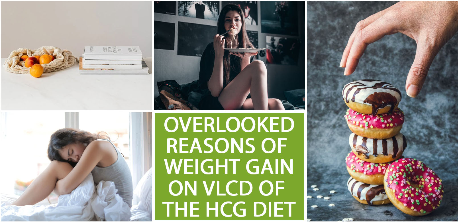 OVERLOOKED REASONS OF WEIGHT GAIN ON VLCD OF THE HCG DIET