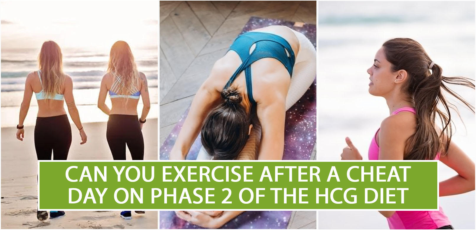 CAN YOU EXERCISE AFTER A CHEAT DAY ON PHASE 2 OF THE HCG DIET