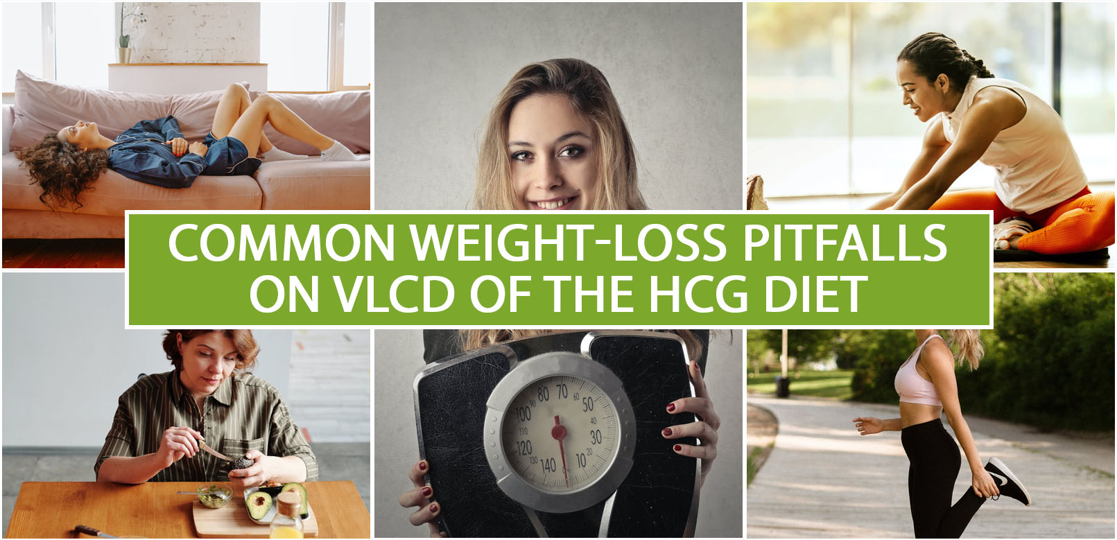 COMMON WEIGHT-LOSS PITFALLS ON VLCD OF THE HCG DIET