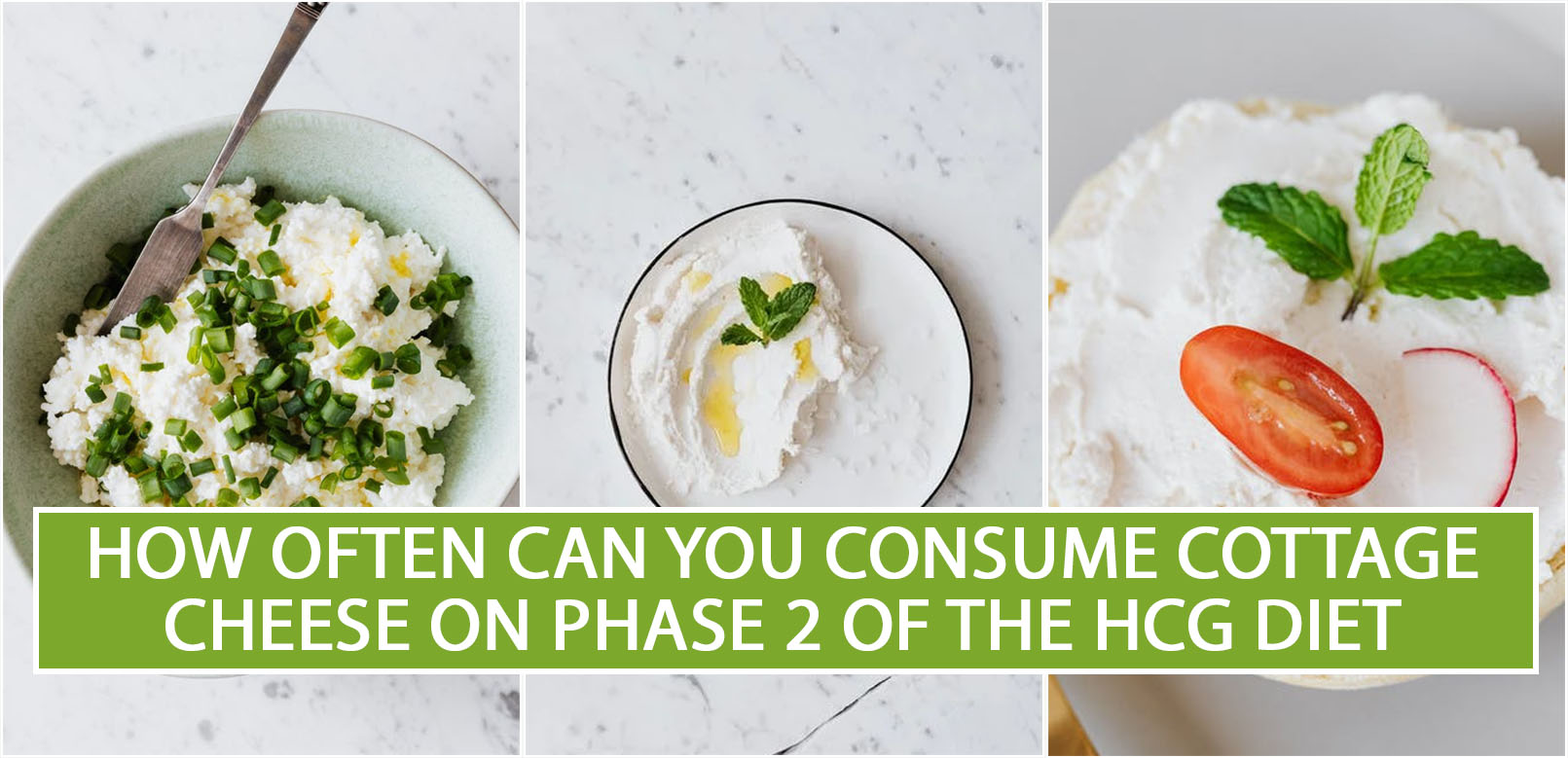 HOW OFTEN CAN YOU CONSUME COTTAGE CHEESE ON PHASE 2 OF THE HCG DIET