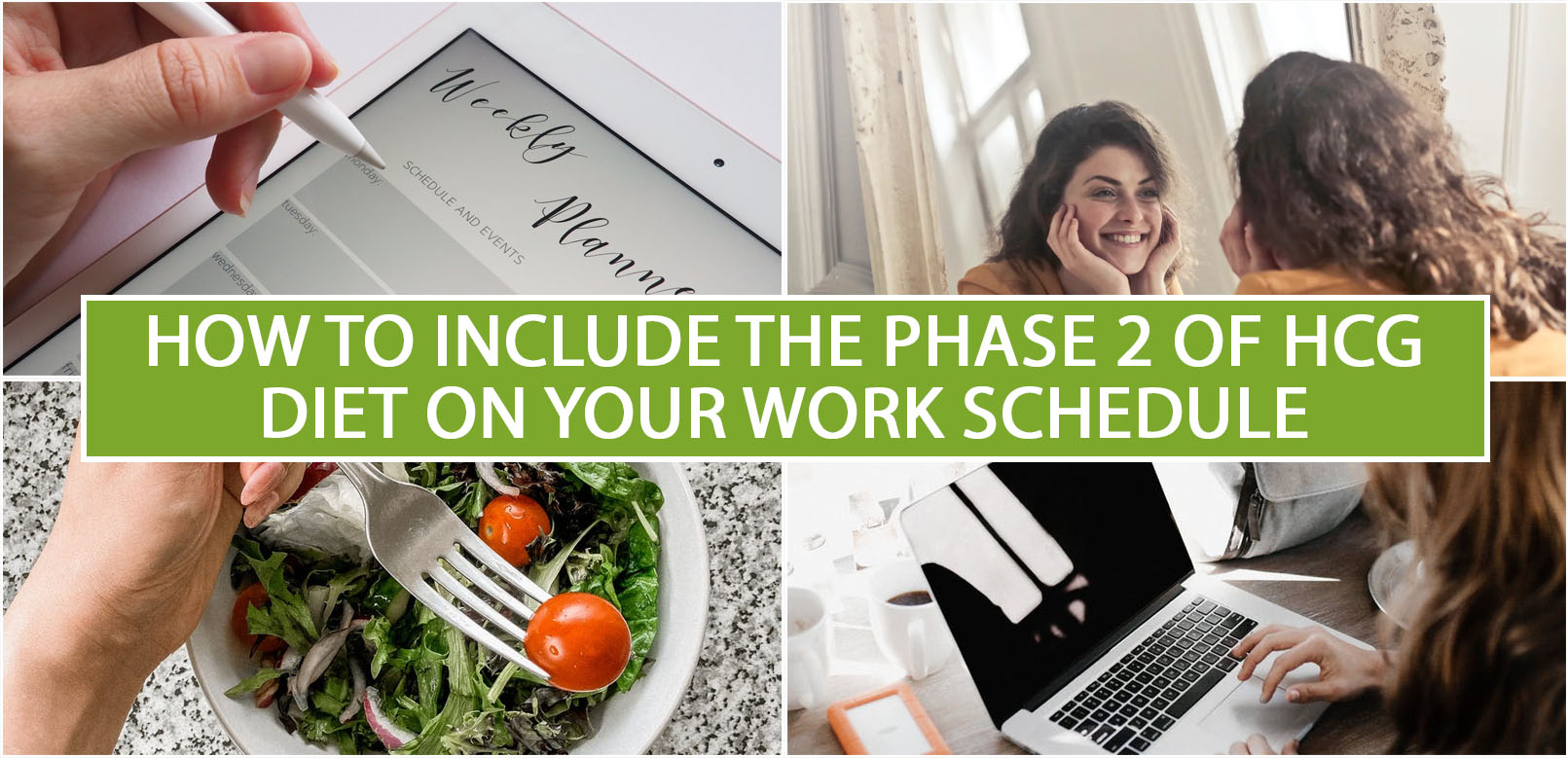 HOW TO INCLUDE THE PHASE 2 OF HCG DIET ON YOUR WORK SCHEDULE