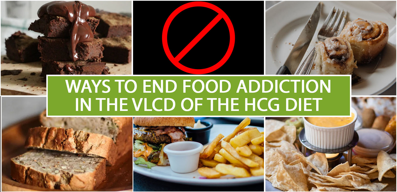 WAYS TO END FOOD ADDICTION IN THE VLCD OF THE HCG DIET