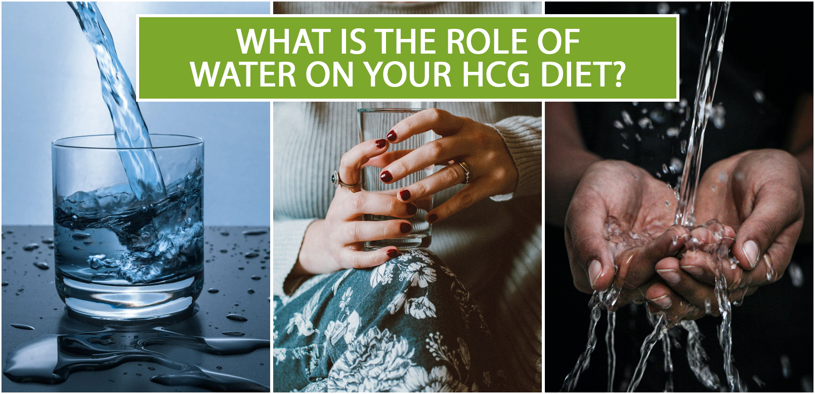 WHAT IS THE ROLE OF WATER ON YOUR HCG DIET