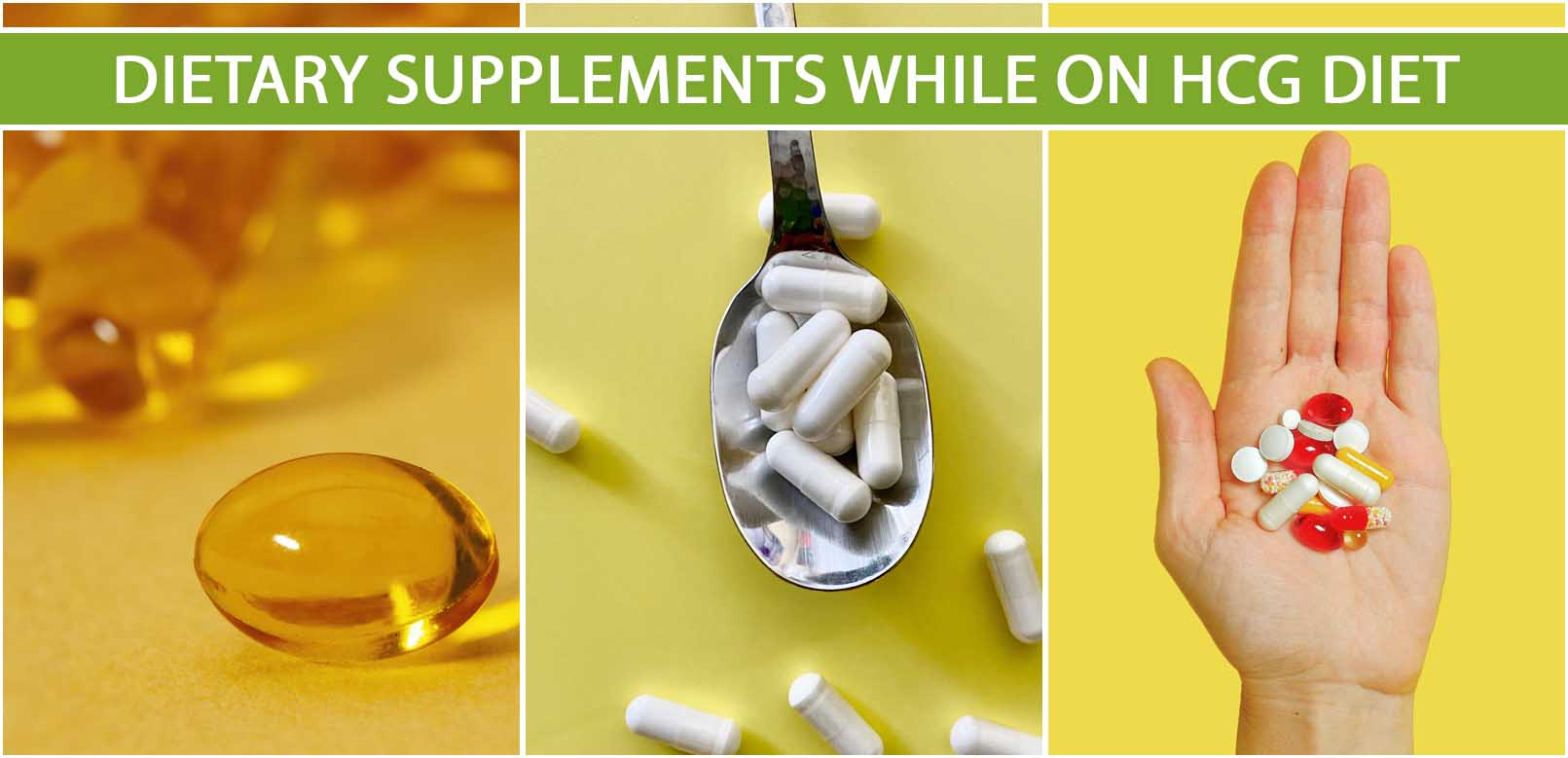 DIETARY SUPPLEMENTS WHILE ON HCG DIET
