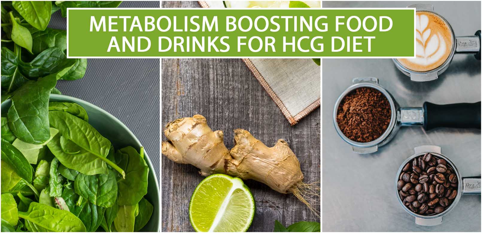 METABOLISM BOOSTING FOOD AND DRINKS FOR HCG DIET