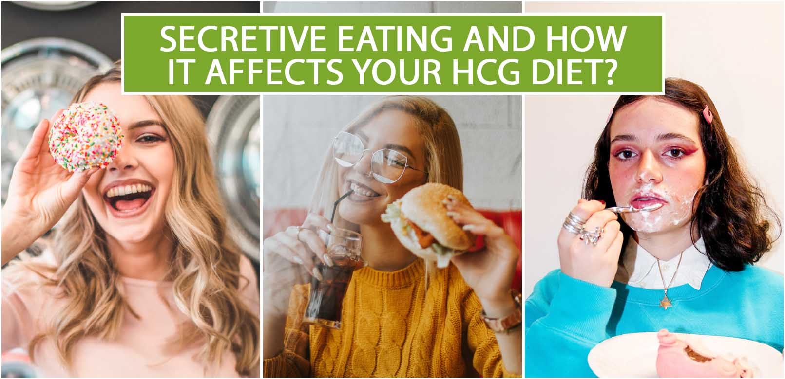 SECRETIVE EATING AND HOW IT AFFECTS YOUR HCG DIET