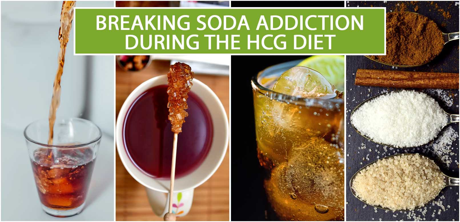 BREAKING SODA ADDICTION DURING THE HCG DIET