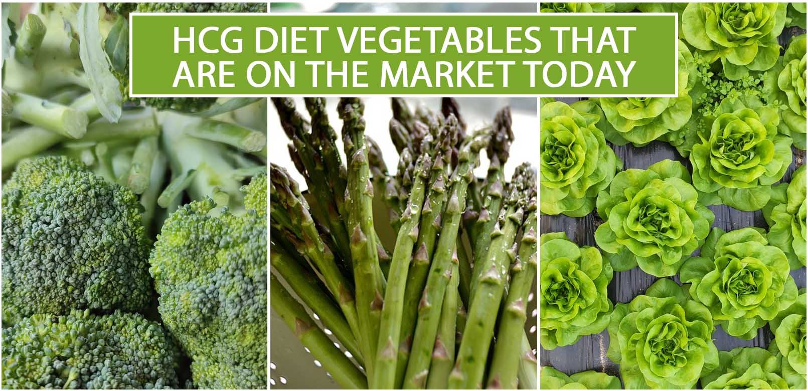 HCG DIET VEGETABLES THAT ARE ON THE MARKET TODAY