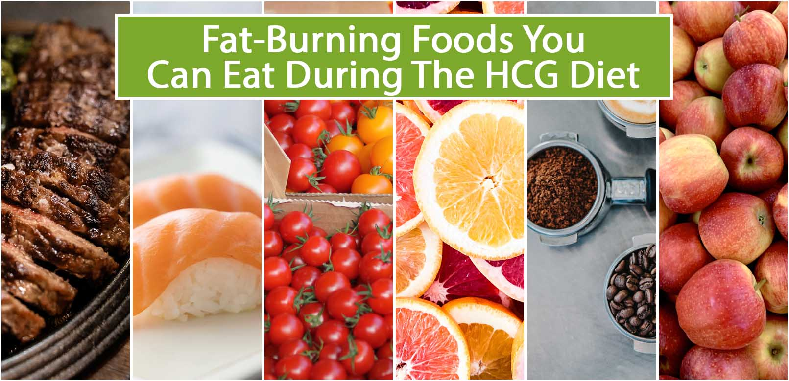 FAT-BURNING FOODS YOU CAN EAT DURING THE HCG DIET