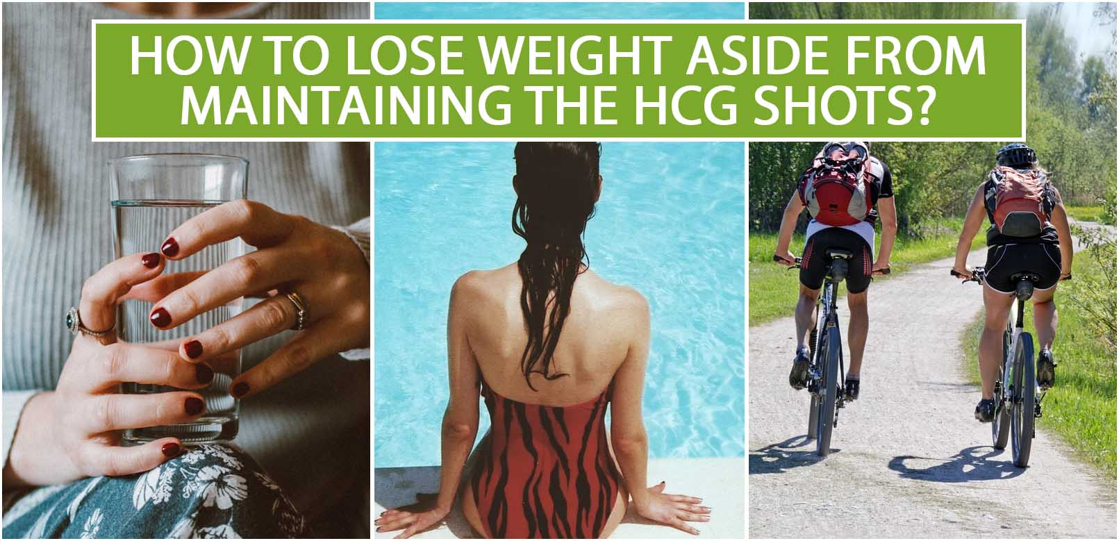 HOW TO LOSE WEIGHT ASIDE FROM MAINTAINING THE HCG SHOTS