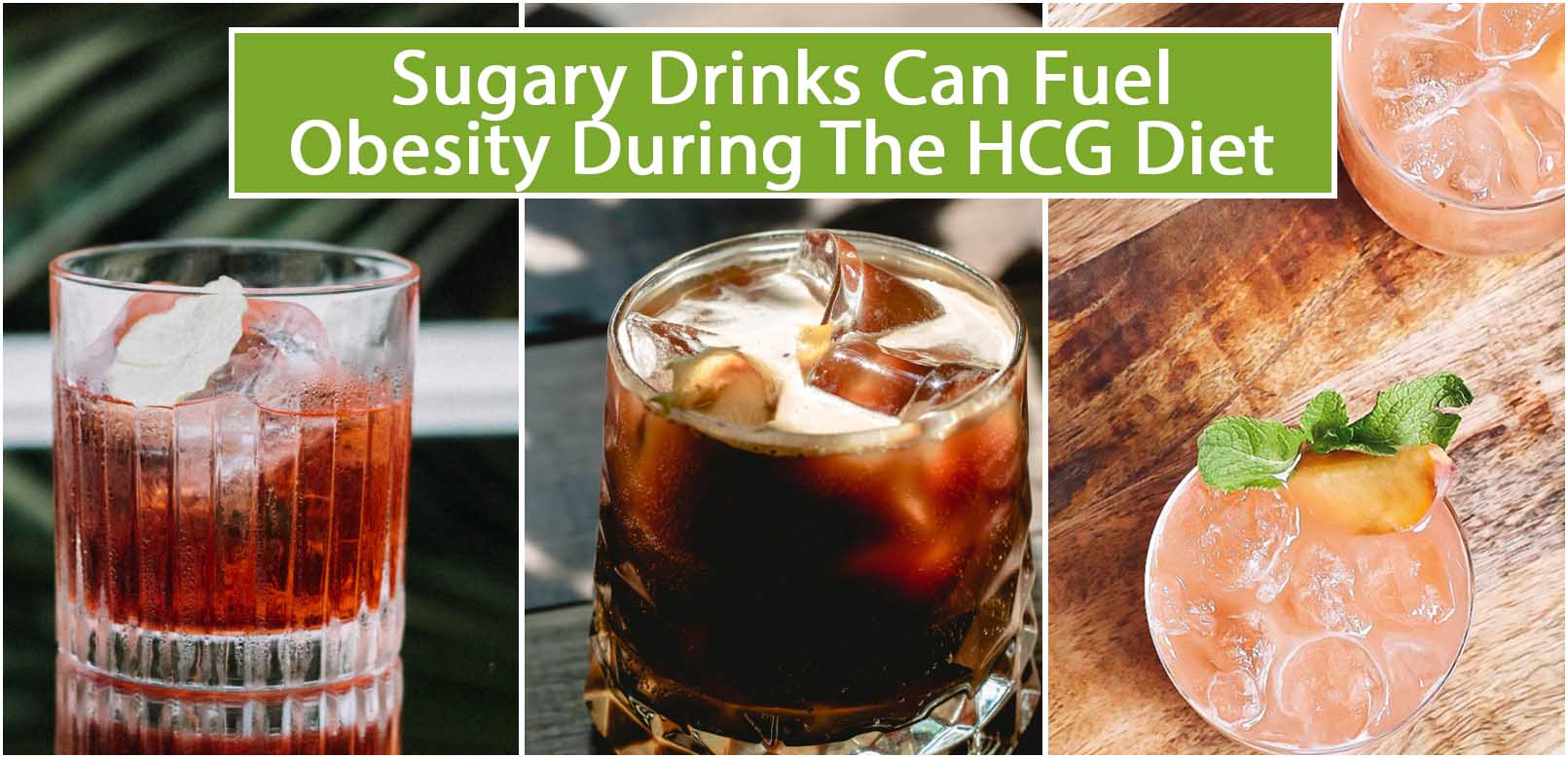 SUGARY DRINKS CAN FUEL OBESITY DURING THE HCG DIET