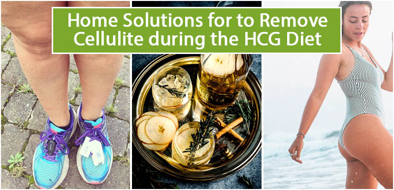 Home Solutions for to Remove Cellulite during the HCG Diet