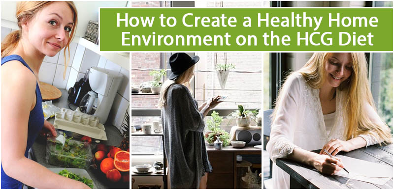 How to Create a Healthy Home Environment on the HCG Diet