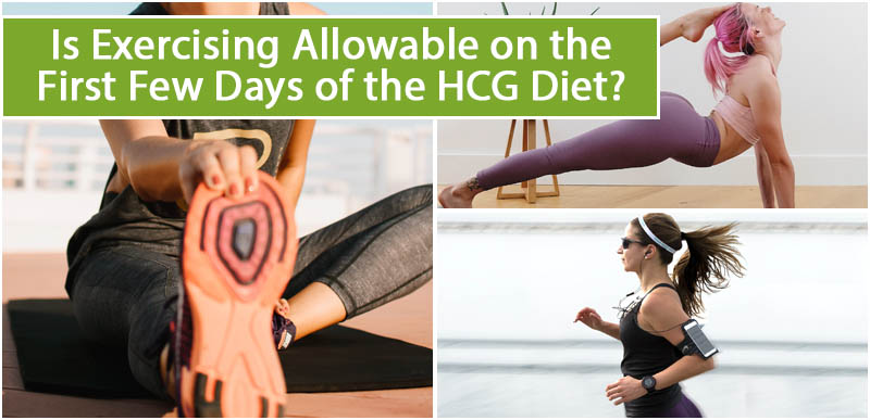 Is Exercising Allowable on the First Few Days of the HCG Diet