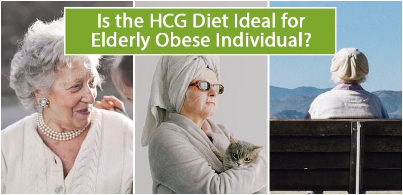 Is the HCG Diet Ideal for Elderly Obese Individual