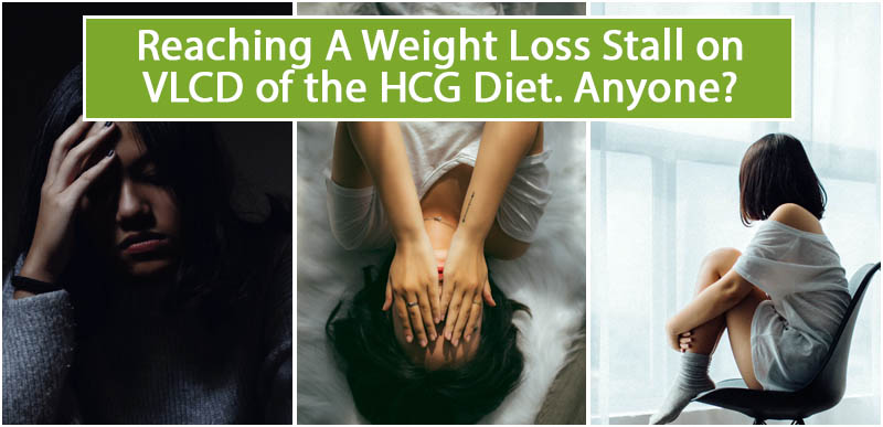 Reaching A Weight Loss Stall on VLCD of the HCG Diet. Anyone
