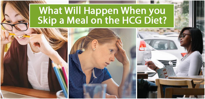 What Will Happen When you Skip a Meal on the HCG Diet