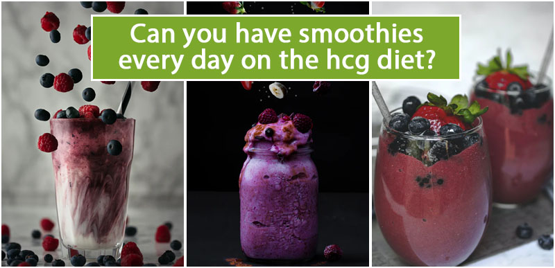 Can you have smoothies every day on the hcg diet