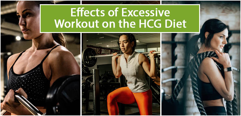 Effects of Excessive Workout on the HCG Diet