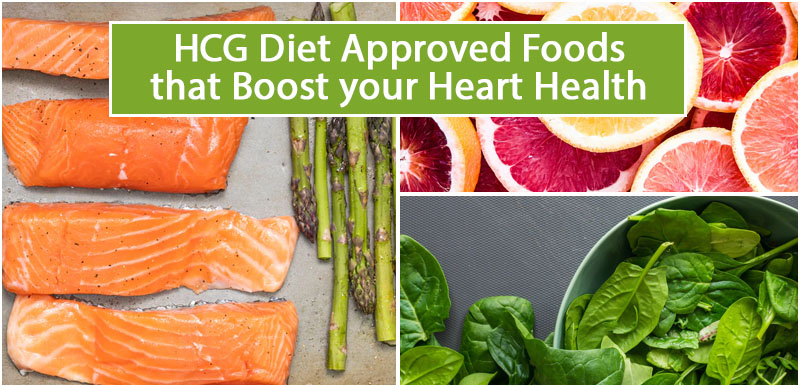 HCG Diet Approved Foods that Boost your Heart Health