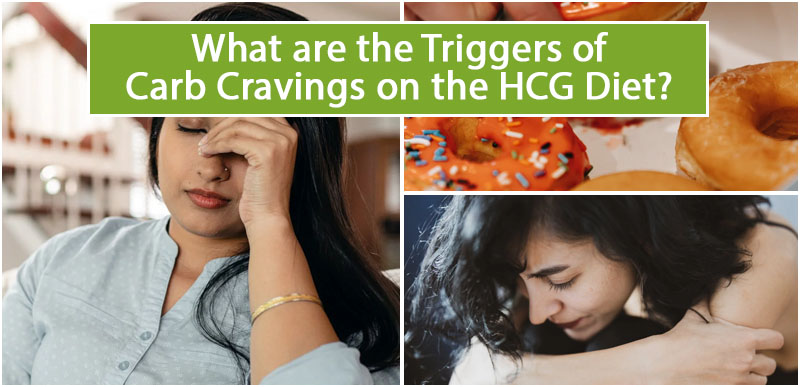 What are the Triggers of Carb Cravings on the HCG Diet
