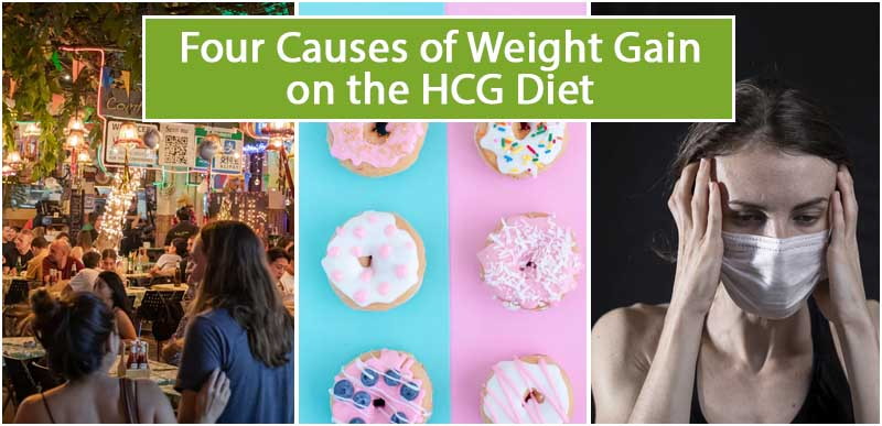 Four Causes of Weight Gain on the HCG Diet