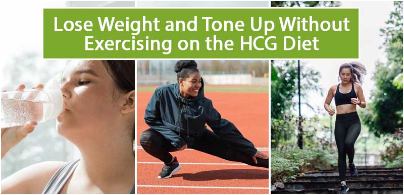 Lose Weight and Tone Up Without Exercising on the HCG Diet