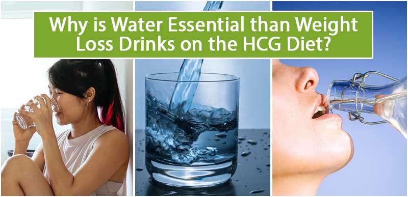 Why is Water Essential than Weight Loss Drinks on the HCG Diet