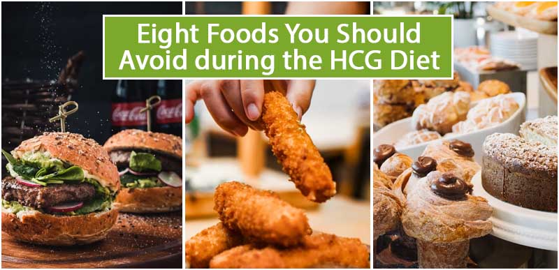 Eight Foods You Should Avoid during the HCG Diet