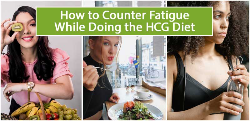 How to Counter Fatigue While Doing the HCG Diet
